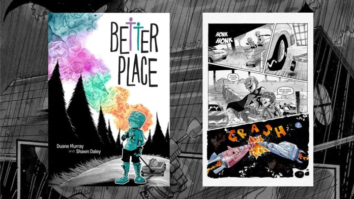 BETTER PLACE by Duane Murray and Shawn Daley takes an all-ages look at loss and the power of imagination